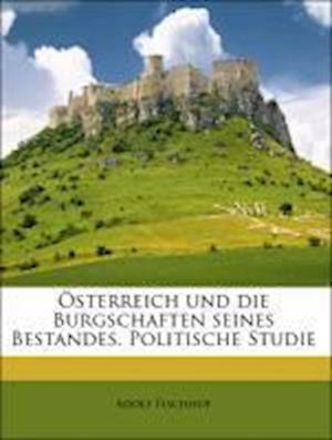 Sterreich Und Die Burgschaften Seines Bestandes. Politische Studie af Adolf Fischhof