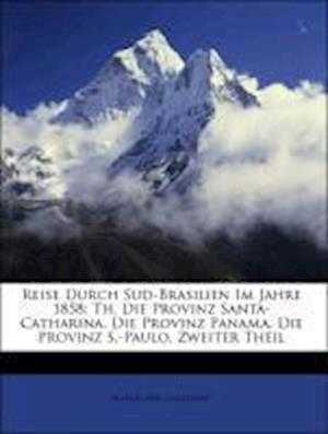 Reise Durch Sud-Brasilien Im Jahre 1858 af Robert AvLallemant, Robert Ave-Lallemant