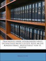 Fragmente Einer Lederhandschrift Enthaltend Mose's Letzte Rede an Die Kinder Israel, Mitgetheilt Von H. Guthe af Hermann Guthe