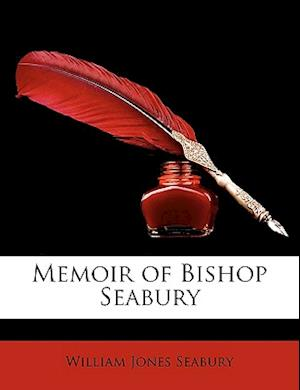Memoir of Bishop Seabury af William Jones Seabury