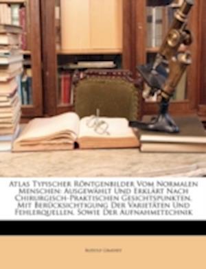 Atlas Typischer Rontgenbilder Vom Normalen Menschen af Rudolf Grashey