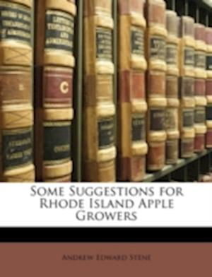 Some Suggestions for Rhode Island Apple Growers af Andrew Edward Stene