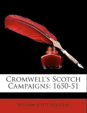 Cromwell's Scotch Campaigns af William Scott Douglas