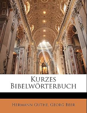 Kurzes Bibelworterbuch af Hermann Guthe, Georg Beer