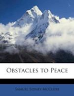 Obstacles to Peace af Samuel Sidney Mcclure