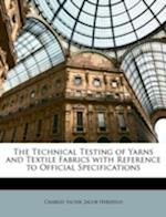 The Technical Testing of Yarns and Textile Fabrics with Reference to Official Specifications af Charles Salter, Jacob Herzfeld