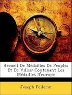 Recueil de Medailles de Peuples Et de Villes af Joseph Pellerin