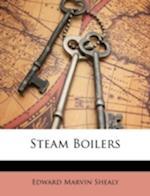 Steam Boilers af Edward Marvin Shealy