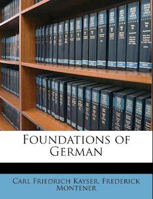 Foundations of German af Frederick Montener, Carl Friedrich Kayser