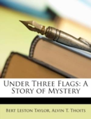 Under Three Flags af Bert Leston Taylor, Alvin T. Thoits