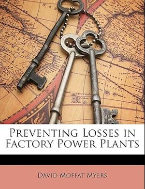 Preventing Losses in Factory Power Plants af David Moffat Myers