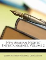 New Arabian Nights' Entertainments, Volume 2 af George Lamb, Joseph Hammer-Purgstall