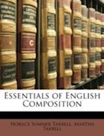 Essentials of English Composition af Horace Sumner Tarbell, Martha Tarbell