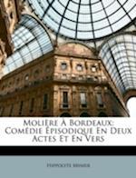 Moliere a Bordeaux af Hippolyte Minier