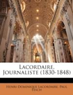 Lacordaire, Journaliste (1830-1848) af Paul Fesch, Henri-Dominique Lacordaire