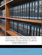 Kritische Analyse Von Arthur Colliers Clavis Universalis ... af Arnold Kowalewski