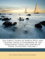 The Forest Flora of North-West and Central India af John Lindsay Stewart, Dietrich Brandis