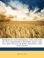 Mirror of Intemperance and History of the Temperance Reform af Marcus E. Cross