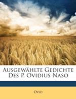 Ausgewahlte Gedichte Des P. Ovidius Naso af Ovid Ovid