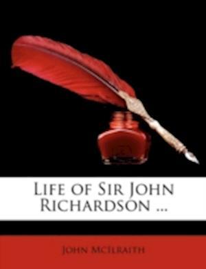 Life of Sir John Richardson ... af John Mcilraith