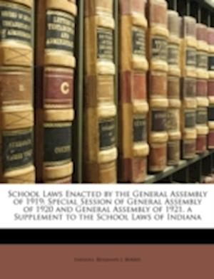 School Laws Enacted by the General Assembly of 1919 af Benjamin J. Burris, Indiana Indiana