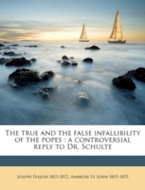 The True and the False Infallibility of the Popes af Joseph Fessler, Ambrose St John