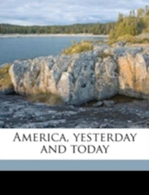 America, Yesterday and Today af Nina B. Lamkin
