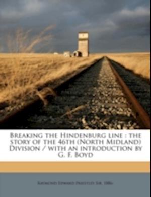 Breaking the Hindenburg Line af Raymond Edward Priestley