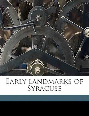 Early Landmarks of Syracuse af Gurney S. Strong