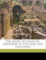 The Essays of Camillus, Addresses to the Hon. Joel Holleman af Pseud Camillus
