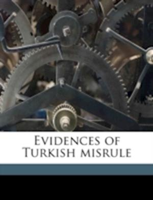 Evidences of Turkish Misrule Volume Talbot Collection of British Pamphlets af Henry Richard