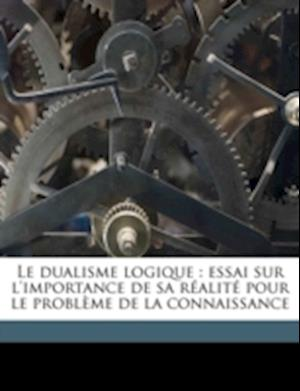 Le Dualisme Logique af Marin Stefanescu