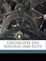 Geschichte Der Sinfonie Und Suite af Karl Nef
