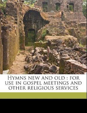 Hymns New and Old af Daniel Brink Towner