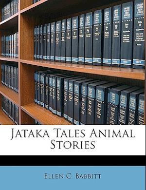 Jataka Tales Animal Stories af Ellen C. Babbitt