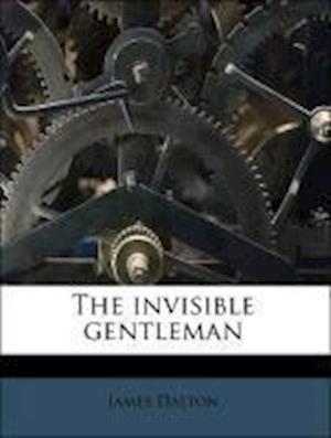 The Invisible Gentleman Volume 2 af James Dalton