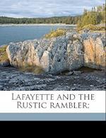 Lafayette and the Rustic Rambler; af Eudorus Catlin Kenney