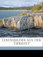 Lebensbilder Aus Der Tierwelt Volume V. 6 af Hermann Meerwarth, Karl Soffel
