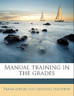 Manual Training in the Grades af Frank Halstead