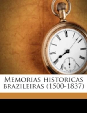 Memorias Historicas Brazileiras (1500-1837) Volume 02 af Damasceno Vieira