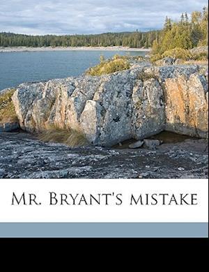 Mr. Bryant's Mistake Volume 1 af Helen Hester Colvill