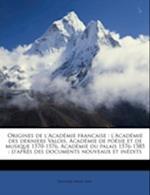 Origines de L'Acad Mie Francaise af Edouard Fremy, Edouard Frmy