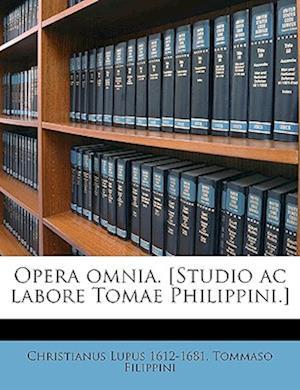 Opera Omnia. [Studio AC Labore Tomae Philippini.] Volume 10 af Christianus Lupus, Tommaso Filippini