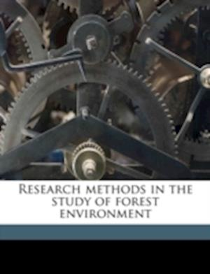 Research Methods in the Study of Forest Environment af Carlos G. Bates