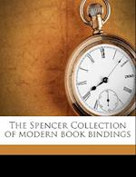 The Spencer Collection of Modern Book Bindings af Chester March Cate, Henry Watson Kent