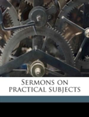 Sermons on Practical Subjects af Jean-Baptiste Massillon, Hugh Worthington