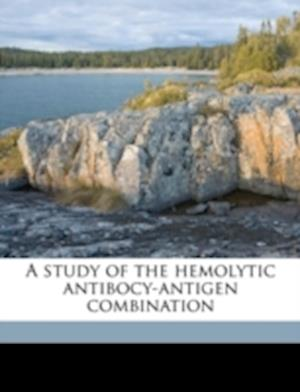 A Study of the Hemolytic Antibocy-Antigen Combination af Hobart W. Cromwell
