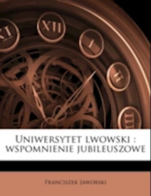 Uniwersytet Lwowski af Franciszek Jaworski