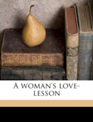 A Woman's Love-Lesson Volume 2 af Emily J. Dunham