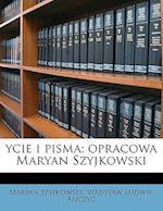 Ycie I Pisma; Opracowa Maryan Szyjkowski Volume 3 af Wadysaw Ludwik Anczyc, Marian Szyjkowski